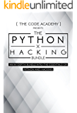 Python x Hacking Bundle: An In-Depth Bundle Into The Essentials Of Python And Hacking (2 Manuscripts in 1)