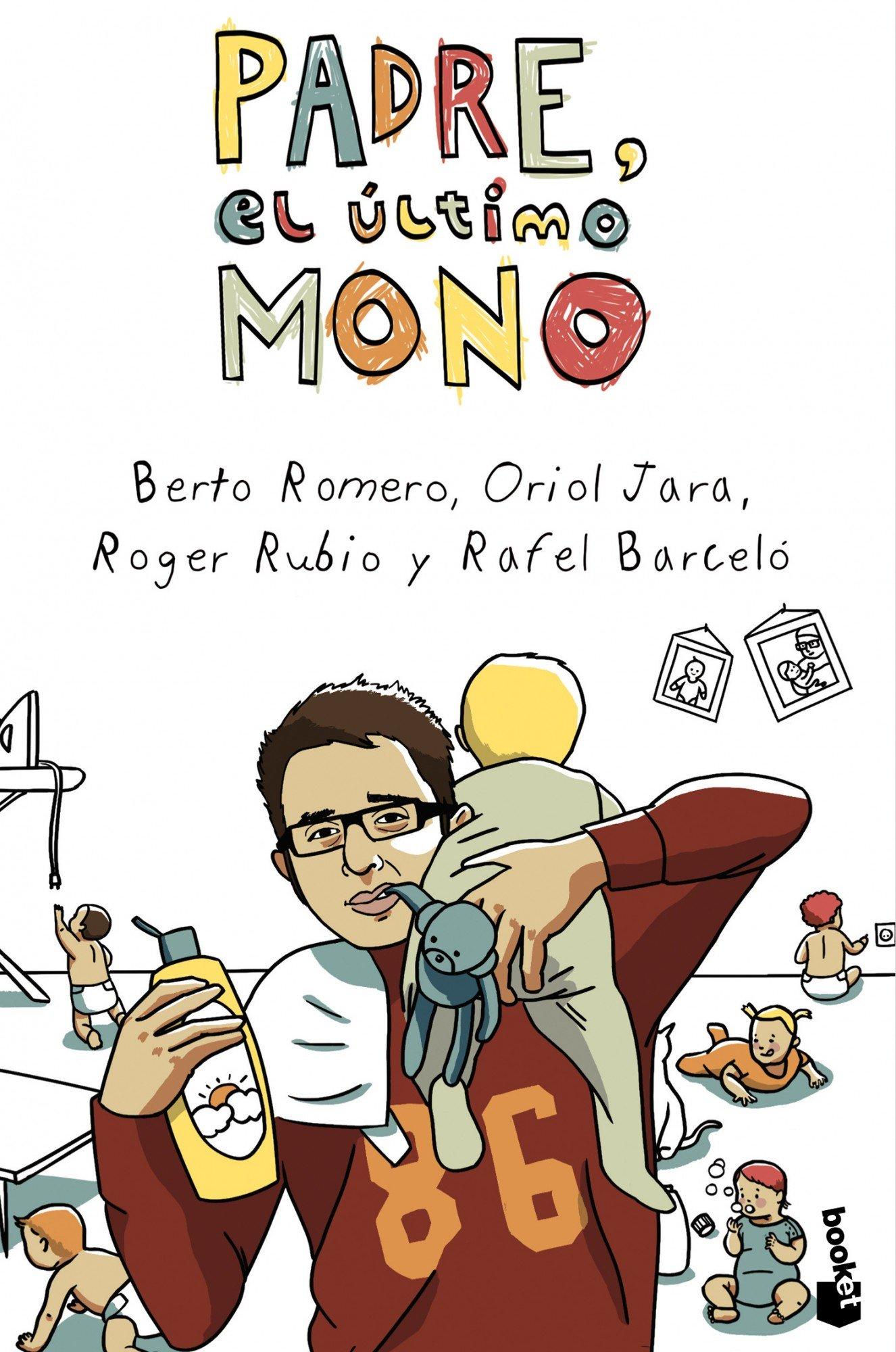 Padre, el último mono (Diversos) Tapa blanda – 12 feb 2013 Berto Romero Oriol Jara Roger Rubio Rafel Barceló