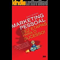 Marketing Pessoal - Dez Etapas para o Sucesso!