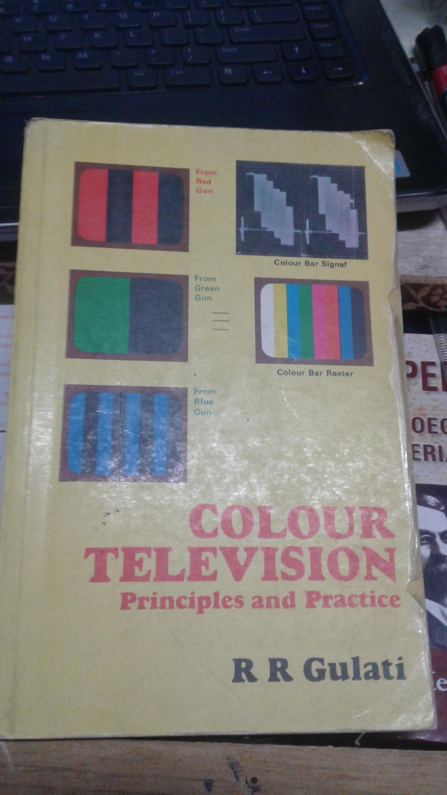 Colour Television Principles And Practice Rr Gulati Is The Principle Of Remote Control Circuit Diagram Used In Wear On 9788122400083 Books