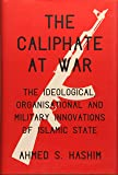 The Caliphate at War: The Ideological, Organisational and Military Innovations of Islamic State