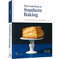 The Good Book of Southern Baking: A Revival of Biscuits, Cakes, and Cornbread
