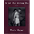 What the Living Do: Poems