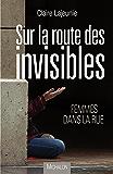 Sur la route des invisibles: Femmes dans la rue