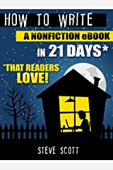 How to Write a Nonfiction eBook in 21 Days - That Readers LOVE! (English Edition) eBook Kindle