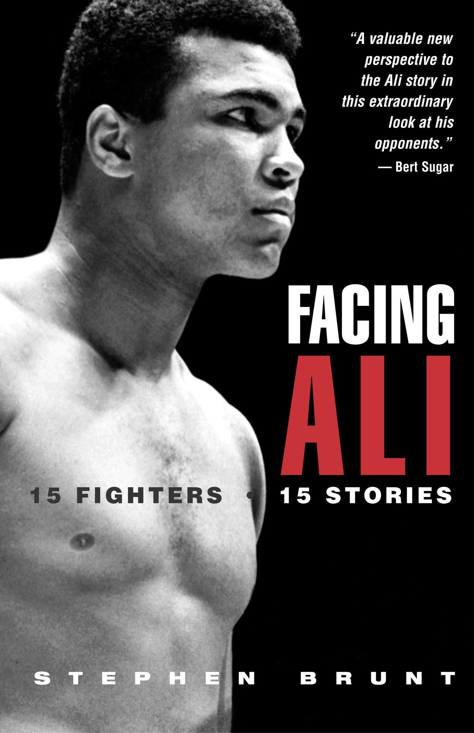 Facing Ali: 15 Fighters / 15 Stories ebook