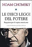 Le dieci leggi del potere: Requiem per il sogno americano (Italian Edition)