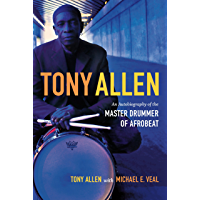 Tony Allen: An Autobiography of the Master Drummer of Afrobeat book cover