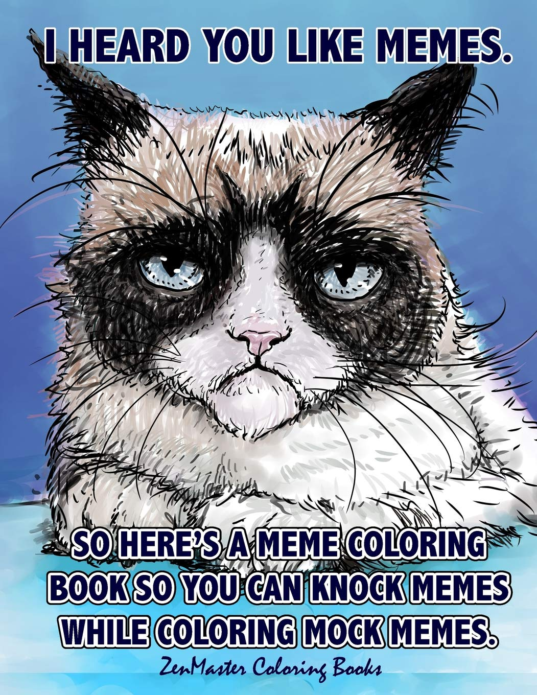 Adult Coloring Book Of Memes Memes Coloring Book For Adults For Relaxation Stress Relief And Humor Coloring Books For Grownups Volume 51 Zenmaster Coloring Book 9781542500616 Amazon Com Books