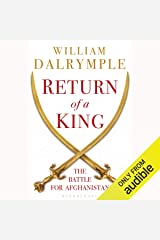 Return of a King: The Battle for Afghanistan, 1839-42 Audible Audiobook