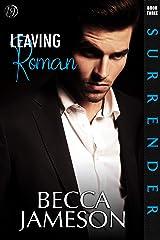 Leaving Roman (Surrender Book 3) Kindle Edition