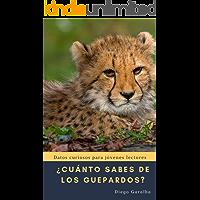 ¿Cuánto sabes de los guepardos?: Datos curiosos para jóvenes lectores con impactantes fotografías (¿Cuánto sabes de…