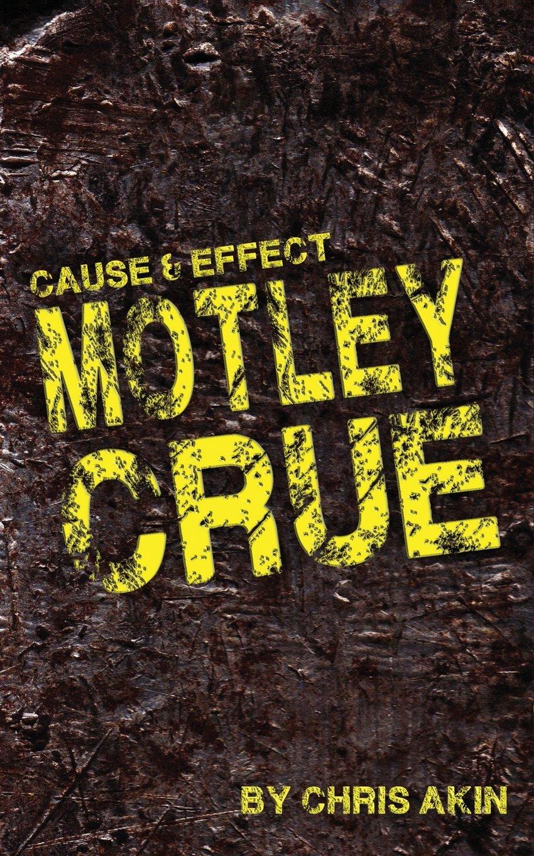 Cause effect motley crue mr chris akin 9781976138942 amazon cause effect motley crue mr chris akin 9781976138942 amazon books m4hsunfo