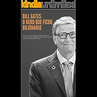 Bill Gates - O Nerd Bilionário (Grandes Empreendedores Livro 2)