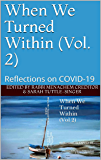 When We Turned Within (Vol. 2): Reflections on COVID-19