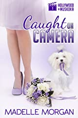 Caught on Camera (Hollywood in Muskoka Book 1) Kindle Edition