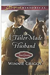 A Tailor-Made Husband (Texas Grooms (Love Inspired Historical)) Kindle Edition