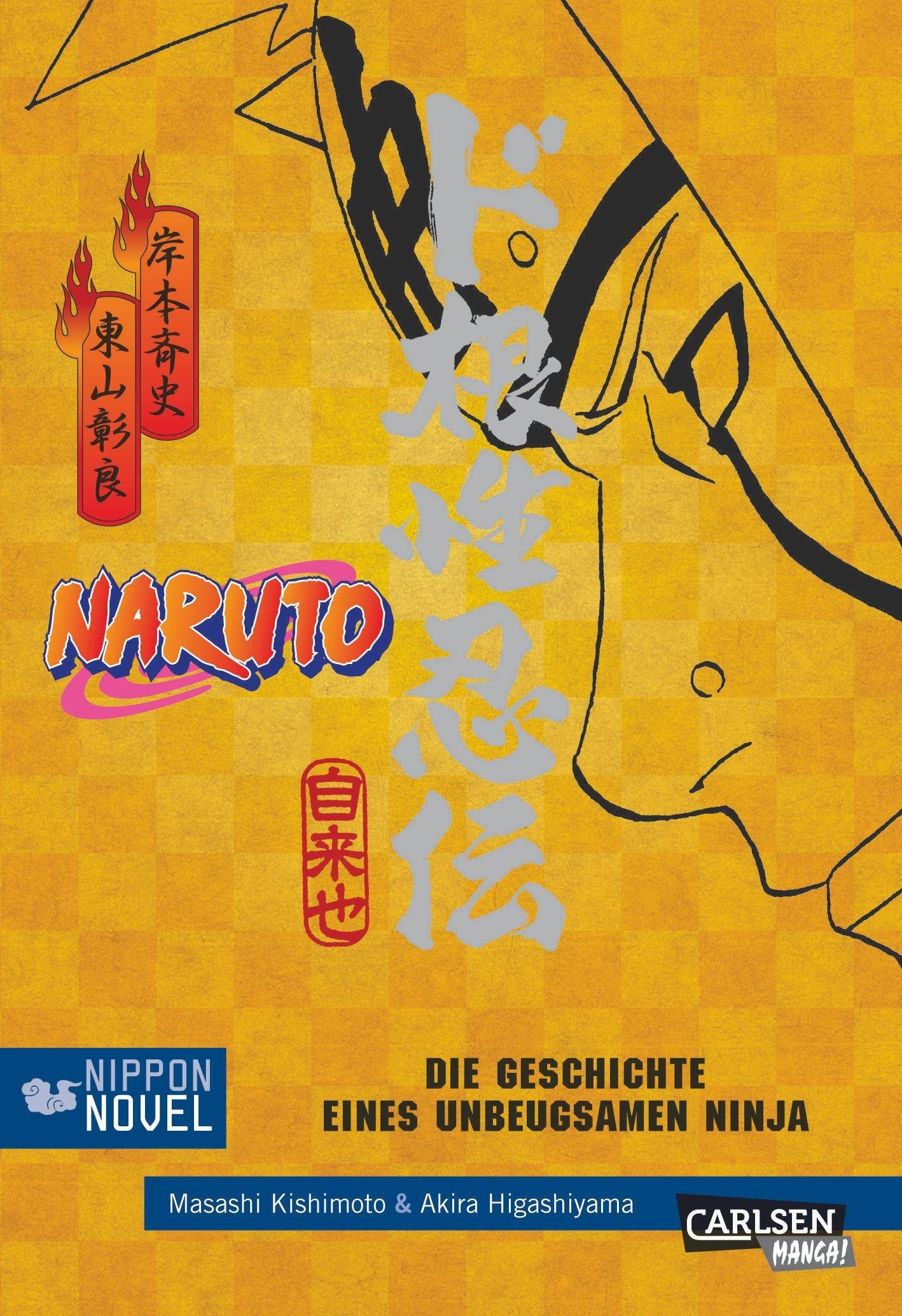 Die Geschichte eines unbeugsamen Ninja (Nippon Novel) (Naruto) Taschenbuch – 3. Juli 2012 Akira Higashiyama Masashi Kishimoto Carlsen 3551767041