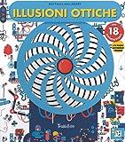 Illusioni ottiche. Ediz. a colori
