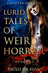 The Dark Goddess (Lurid Tales of Weird Horror Book 2) Kindle Edition