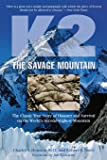 K2 the Savage Mountain: The Classic True Story of Disaster and Survival on the World's Second Highest Mountain