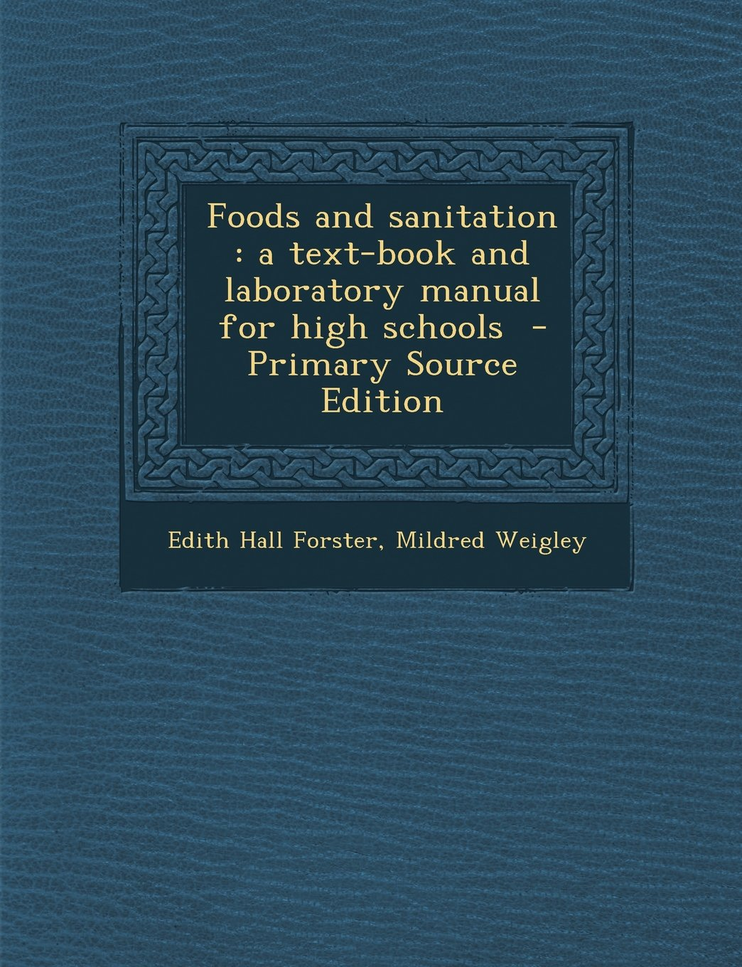 Foods and Sanitation: A Text-Book and Laboratory Manual for High Schools - Primary Source Edition PDF