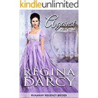 Against her will (Runaway Regency Brides Book 1)