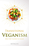 Transitional Veganism: One Step Closer to Light - Hyperianism