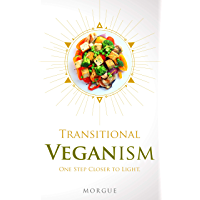 Transitional Veganism: One Step Closer to Light - Hyperianism (English Edition)