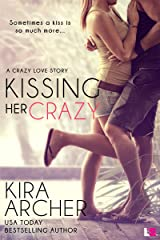 Kissing Her Crazy (Crazy Love Book 2) Kindle Edition