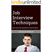 Job Interview Techniques: Job Interview Questions And Answers