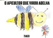 O apicultor que virou abelha
