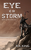 Eye Of The Storm (The Storm Cycle Book 1): A Post-Apocalyptic Novel