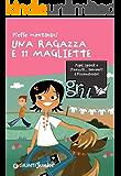 Una ragazza e 11 magliette (Gru. Giunti ragazzi universale. Under 12)