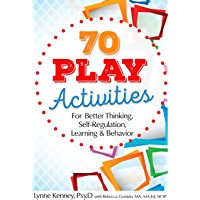 70 Play Activities for Better Thinking, Self-Regulation, Learning & Behavior (English Edition)