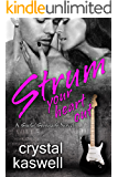 Strum Your Heart Out: A Rock Star Romance (Sinful Serenade Book 2)
