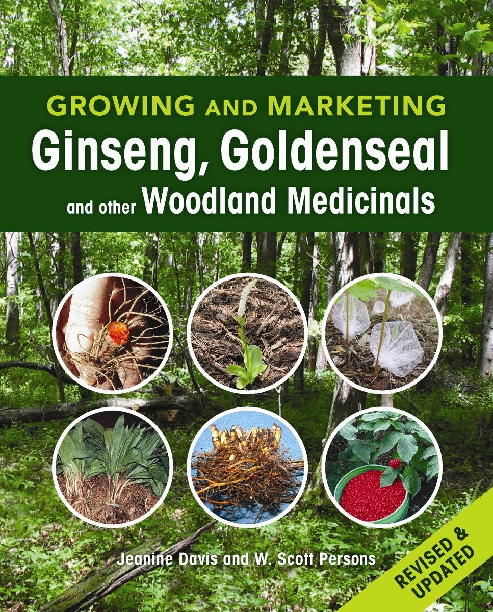 Read Online Growing and Marketing Ginseng, Goldenseal and other Woodland Medicinals ebook