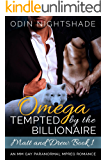 Omega Tempted by the Billionaire: Matt and Drew Book 1: An MM Gay Paranormal Mpreg Romance