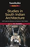 Studies in South Indian Architecture:: With special reference to Kerala and Tamil Nadu (Samiksika Series No. 7)