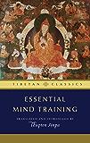 Essential Mind Training (Tibetan Classics) (English Edition)