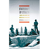 Statecraft by Stealth: Secret Intelligence and British Rule in Palestine