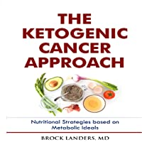 The Ketogenic Cancer Approach: Nutritional Strategies Based on Metabolic Ideals