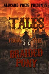 Tales From The Braided Pony Kindle Edition