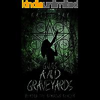 Guns and Graveyards (Beyond the Shadows Book 2)