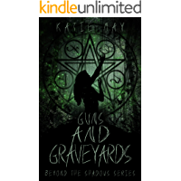 Guns and Graveyards (Beyond the Shadows Book 2) book cover
