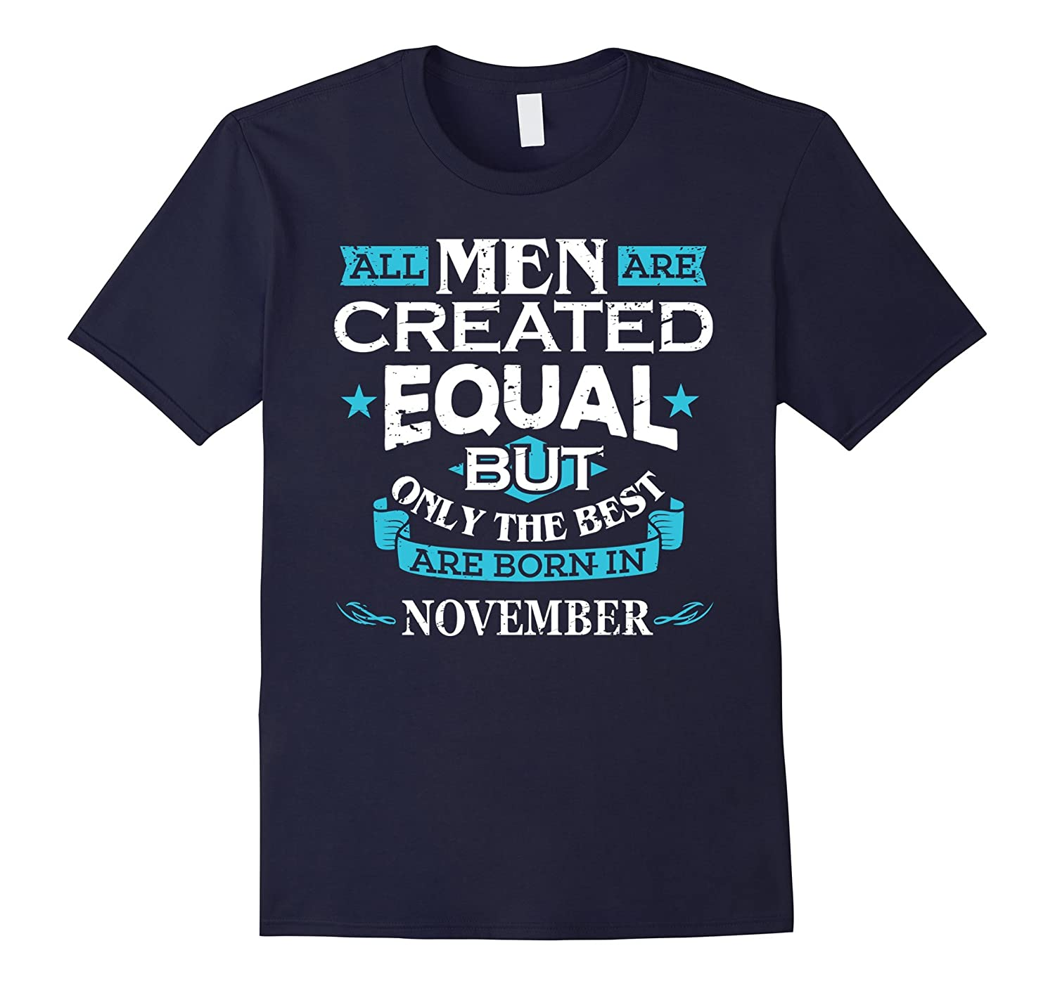 All Men Are Created Equal Born In November Birthday T-Shirt-Art
