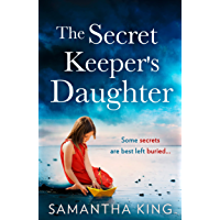 The Secret Keeper's Daughter: The most gripping and emotional page-turner in 2021, with a heart-stopping twist!