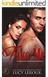 Take Me: A Singular Obsession Novella