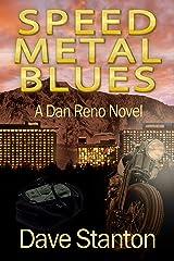 Speed Metal Blues: A Hard-Boiled Crime Novel: Dan Reno Private Detective Noir Mystery Series (Dan Reno Novel Series Book 3) Kindle Edition
