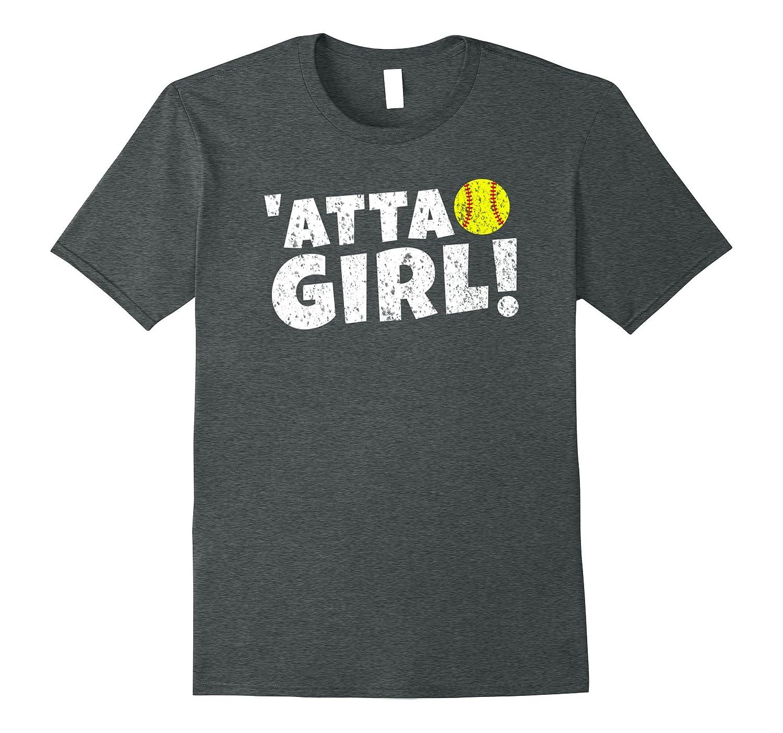 'Atta Girl Funny Softball Saying Cute Gift T Shirt-FL